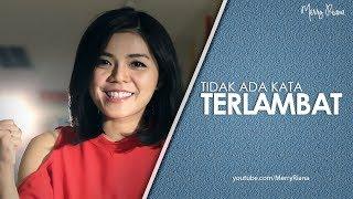 Download TIDAK ADA KATA TERLAMBAT (Video Motivasi)   Spoken Word   Merry Riana Video