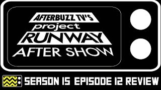 Download Project Runway Season 15 Episode 12 Review & After Show | AfterBuzz TV Video