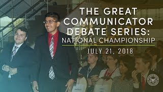 Download The Great Communicator Debate Series: National Championship — 7/21/18 @ 6:00 p.m. PST Video