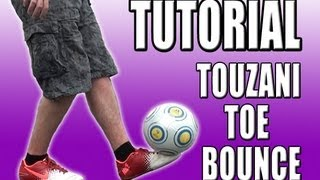 Download Touzani Toe Bounce Tutorial - Freestyle Football / Soccer Video