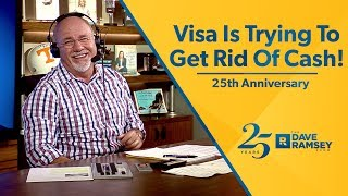 Download Visa Is Trying To Get Rid Of Cash! - Dave Ramsey Rant Video