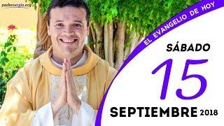 Download Evangelio de hoy sábado 15 de septiembre de 2018 Video