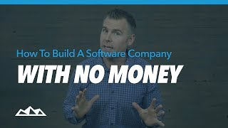 Download How To Build a Software Company With No Money | Dan Martell Video