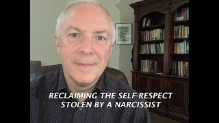 Download RECLAIMING THE SELF RESPECT STOLEN BY A NARCISSIST Video