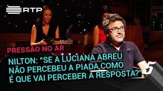 Download Nilton: ″Se a Luciana Abreu não percebeu a piada, como é que vai perceber a resposta?″ Video