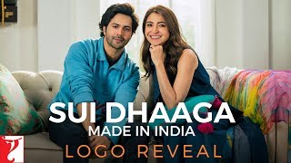 Download Sui Dhaaga - Made In India | Logo Reveal | Anushka Sharma | Varun Dhawan Video