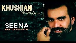 Download Chamkaur Khattra - Seena Video