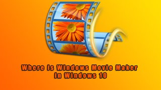 Download Where is Windows Movie Maker in Windows 10 Video
