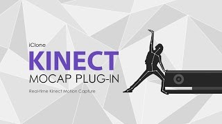 Download iClone - Kinect Xbox One - Motion Capture Plug-in Video