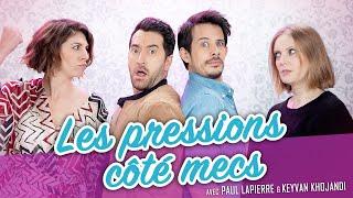 Download Les pressions côté mecs (feat. KEYVAN KHOJANDI - PAUL LAPIERRE) - Parlons peu Mais parlons Video