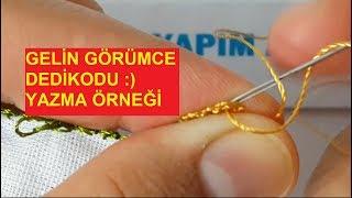 Download Gelin Görümce Dedikodusu yazma örneği embroidered Video