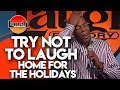 Download Try Not To Laugh | Home For The Holidays | Laugh Factory Stand Up Comedy Video