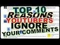 Download Top 10 REASONS Youtubers IGNORE YOUR Comments Video