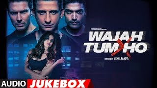 Download Wajah Tum Ho Jukebox | Full Album | Sana Khan, Sharman, Gurmeet | Vishal Pandya | T-Series Video