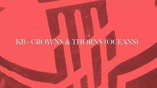 Download Crown and Thorns (Oceans) by KB Lyrics Video