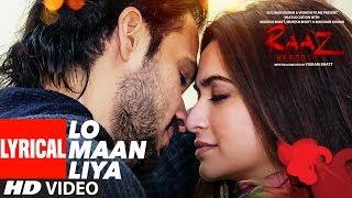 Download LO MAAN LIYA Lyrical | Raaz Reboot | Arijit Singh | Emraan Hashmi, Kriti Kharbanda, Gaurav Arora Video