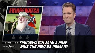Download Fringewatch 2018: A Pimp Wins the Nevada Primary - The Opposition w/ Jordan Klepper Video