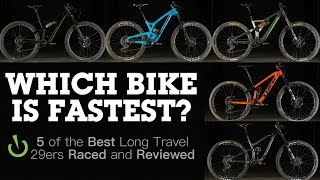 Download WHICH BIKE IS FASTEST? 5 of the Best 29er Enduro Mountain Bikes Raced & Reviewed Video