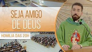 Download Seja amigo de Deus - Pe. Fabrício Andrade (22/05/18) Video