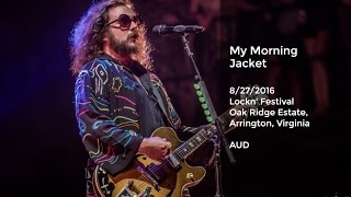 Download My Morning Jacket Live at LOCKN' - 8/27/2016 Full Show AUD Video