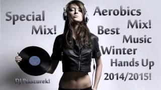Download Special Mix! Aerobics Mix! Best Music Winter Hands Up 2014/2015! DJ Ptaszurek! Video