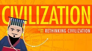 Download Rethinking Civilization - Crash Course World History 201 Video