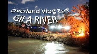 Download Overland Vlog Ep1 - Gila River Camping w/ Jeep, Toyota and Ford Offroading Video