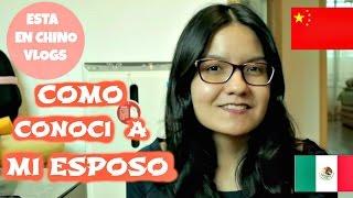 Download Mi esposo chino/ Como conoci a mi esposo?/ Mexicana en China Video