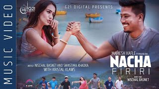 Download NACHA FIRIRI || Mahesh Kafle Ft. Melina Rai || Nischal Basnet || Swastima Khadka || Kristal Klaws Video