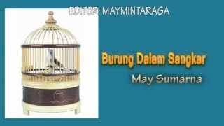 Download BURUNG DALAM SANGKAR, May Sumarna Video
