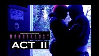Download W A N D E R L U S T Act 2: ″Love Crymes″ Video