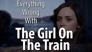 Download Everything Wrong With The Girl On The Train Video