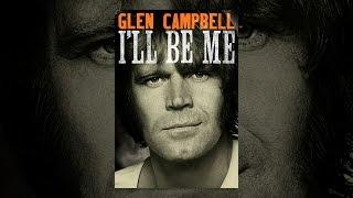 Download Glen Campbell: I'll Be Me Video