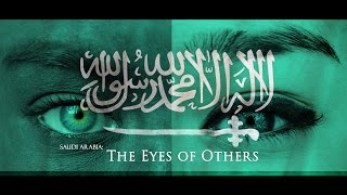 Download Saudi Arabia: The Eyes of Others Video