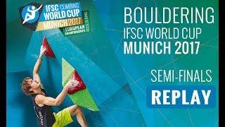 Download IFSC Climbing World Cup Munich 2017 - Bouldering - Semi-Finals - Men/Women Video