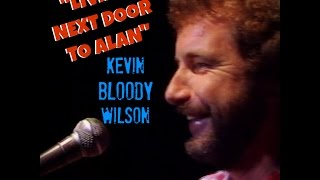 Download KEVIN BLOODY WILSON Living Next Door To Alan Video