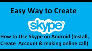 Download How to Use Skype on Android (Install , Create Skype Account & making online call ) Video