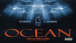 Download TK Kravitz Featuring Jacquees - Ocean Video