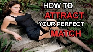 Download How To Attract Your Perfect Match Video