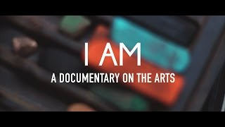 Download I Am: A Documentary on the Arts | STN FILM EXCELLENCE BEST DOCUMENTARY 2016 Video