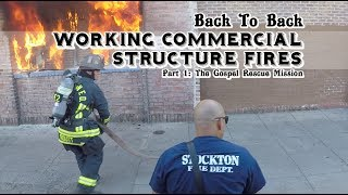 Download Back To Back Commercial Structure Fires • Part 1 • The Gospel Mission Video