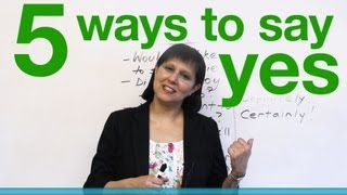 Download 5 ways to say YES in English! Video