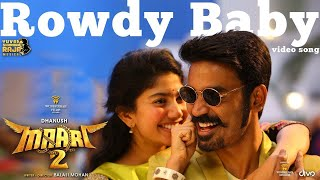 Download Maari 2 - Rowdy Baby (Video Song) | Dhanush, Sai Pallavi | Yuvan Shankar Raja | Balaji Mohan Video
