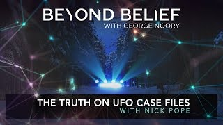 Download FREE EPISODE of Beyond Belief | Nick Pope & George Noory: The Truth on UFO Case Files Video