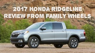 Download 2017 Honda Ridgeline review from Family Wheels Video