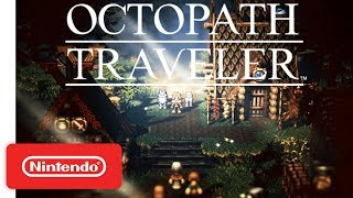 Download Octopath Traveler - Paths of Noble Acts and Rogue Decisions Info Trailer - Nintendo Switch Video
