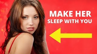 Download Say THIS To Make Her Sleep With You Tonight Video