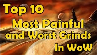 Download Top 10 Most Painful and Worst Grinds in WoW Video