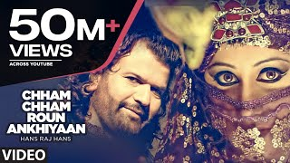 Download Chham Chham Roun Ankhiyaan (Full Song) Hans Raj Hans Video