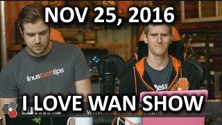 Download The WAN Show - I LOVE WAN SHOW - November 25, 2016 Video